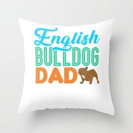 English Bulldog Dad Dog Lover Owner Gift Throw Pillow