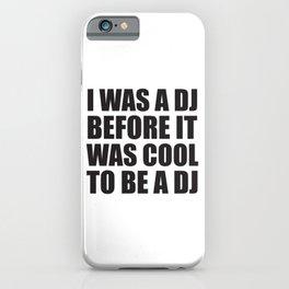 The best ex Dj gift iPhone Case