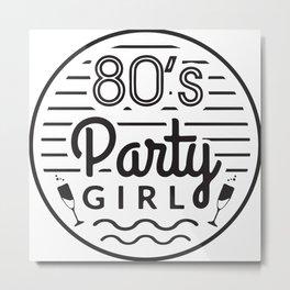 80's Party Girl Metal Print