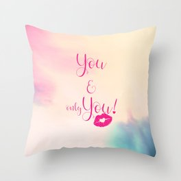 You & only You! {} Throw Pillow