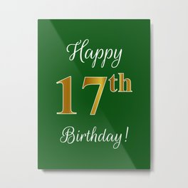 """Elegant """"Happy 17th Birthday!"""" With Faux/Imitation Gold-Inspired Color Pattern Number (on Green) Metal Print"""