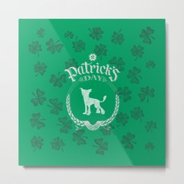 St. Patrick's Day Chinese Crested Funny Gifts for Dog Lovers Metal Print