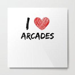 I Love Arcades Metal Print