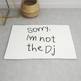 Sorry, I'm not a Dj Rug