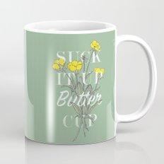 Suck it Up Buttercup Coffee Mug