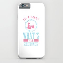 I'm A Nanny What's Your Superpower? Babysitter Babysit Toddlers Kid Child Babysitting T-shirt Design iPhone Case