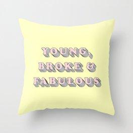 Young, Broke & Fabulous - Typography Design Throw Pillow