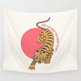 are you who you want to be - tiger poster Wall Tapestry