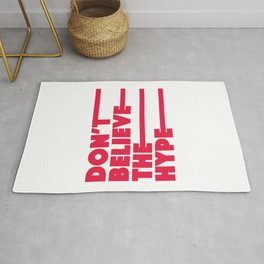 Don't believe the hype Rug