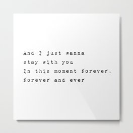 And I just wanna stay with you - Lyrics collection Metal Print
