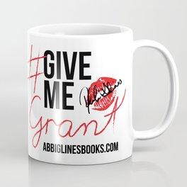 #GiveMeGrant Coffee Mug