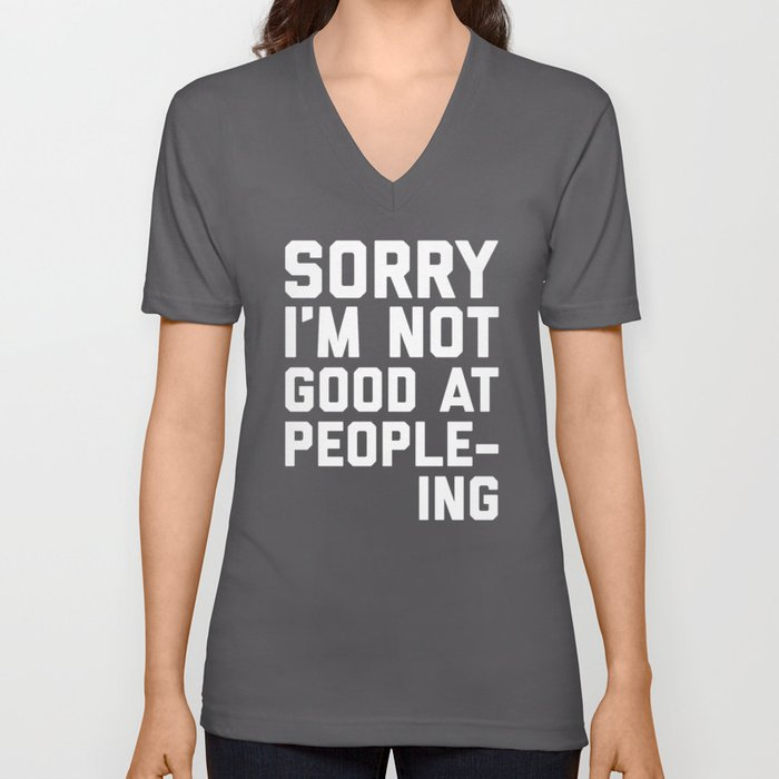 Not Good At People-ing Funny Quote Unisex V-Neck