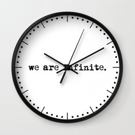 We are infinite. (Version 1) Wall Clock