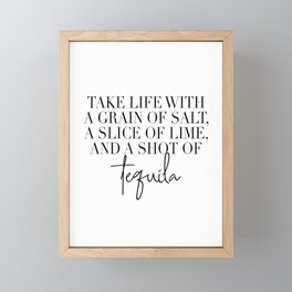 Take Life with A Grain of Salt a Slice of Lime and a Shot of Tequila Framed Mini Art Print