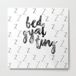 Bed Gyal  Metal Print