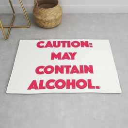 Caution, may contain alcohol Rug