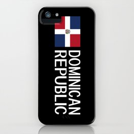 Dominican Republic: Dominican Flag & Dominican Rep iPhone Case