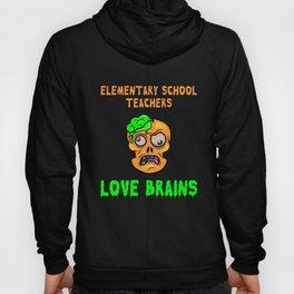 Elementary School Teachers Love Brains Halloween graphic Hoody