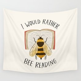 I Would Rather Bee Reading Wall Tapestry