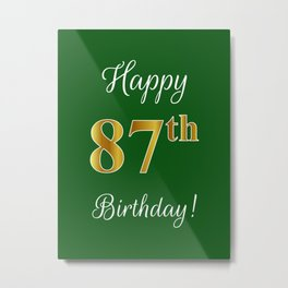 """Elegant """"Happy 87th Birthday!"""" With Faux/Imitation Gold-Inspired Color Pattern Number (on Green) Metal Print"""