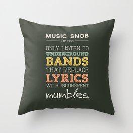 MORE Mumbling Bands — Music Snob Tip #095.5 Throw Pillow