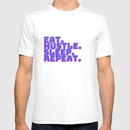 eat. sleep. hustle. repeat. T-shirt