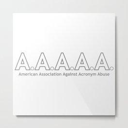 AMERICAN ASSOCIATION AGAINST ACRONYM ABUSE Metal Print