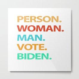 Person Woman Man Vote Biden President 2020 Election Democrat Metal Print