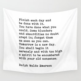 Ralph Waldo Emerson, Finish Each Day Inspirational Quote Wall Tapestry