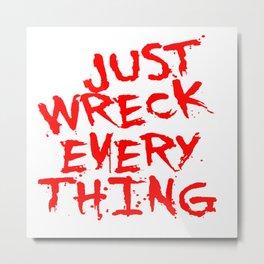 Just Wreck Everything Bright Red Grunge Graffiti Metal Print
