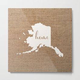 Alaska is Home - White on Burlap Metal Print