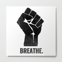 Breathe Black Lives Matter George Floyd Metal Print