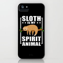 Sloth Is My Spirit Animal Cute Sloths iPhone Case