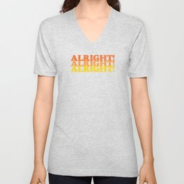 Alright, Alright, Alright! Dazed and Confused Quote Unisex V-Neck