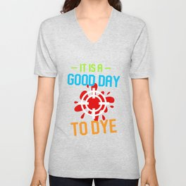 Good Day To Dye Paintball Game Paintball Player Gift Unisex V-Neck