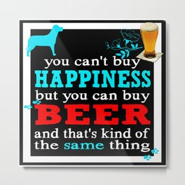 BEER AND HAPPINESS Metal Print