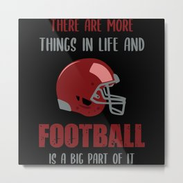 There Are More Things In Life Metal Print