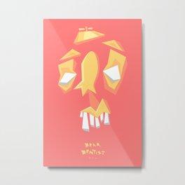 Dear Dentist... Metal Print