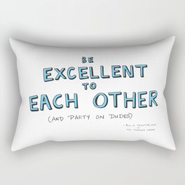 Be Excellent To Each Other Rectangular Pillow