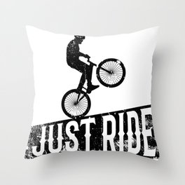 Just ride Throw Pillow