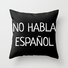 No Habla Espanol I Funny Not Speak Spanish product Gift design Throw Pillow