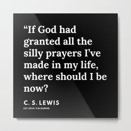 35     | 191121 | C. S. Lewis Quotes Metal Print