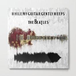 While My Guitar Gently Weeps Music Metal Print