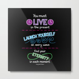 Live in the Present Metal Print
