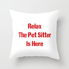 Relax The Pet Sitter Is Here Red Throw Pillow