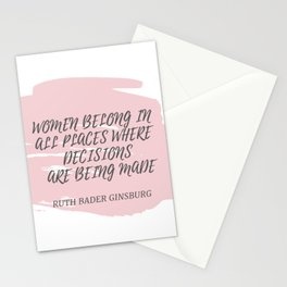 Ruth Bader Ginsburg Quote | WOMEN BELONG IN ALL PLACES WHERE DECISION ARE BEING MADE Stationery Cards