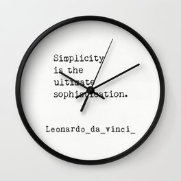 Simplicity is the ultimate sophistication. Wall Clock