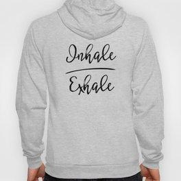 Inhale Exhale Hoody