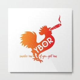 Ybor City | smoke 'em if you got 'em Metal Print