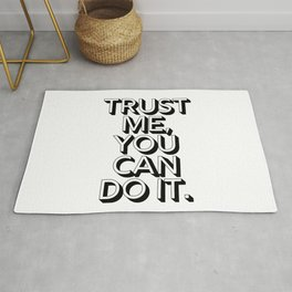 Trust Me You Can Do It Rug